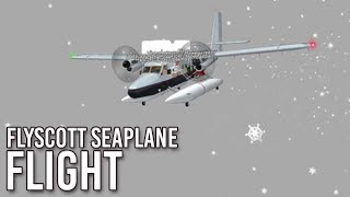 ROBLOX   FlyScott DHC-6 Seaplane Flight!