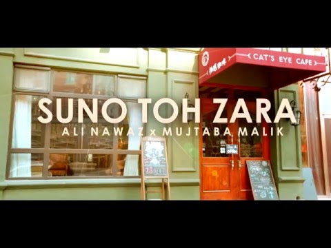 SUNO TOH ZARA ALINAWAZ  Feat. MUJTABA MALIK [FULL VIDEO]