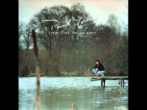 Every Time You Go Away — Paul Young | Last.fm