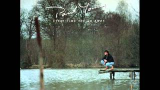 Paul Young - Everytime you go away (Extended Version)