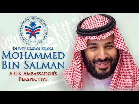 Deputy Crown Prince Mohammed bin Salman: A U.S. Ambassador's Perspective