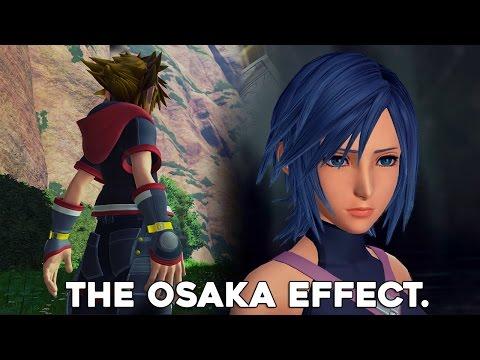 Kingdom Hearts - The Osaka Effect.