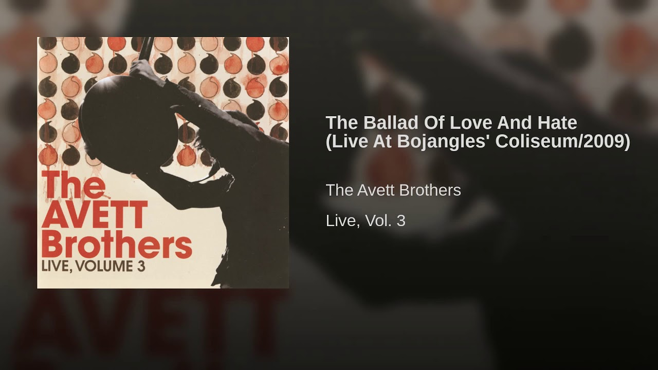 avett brothers tabs ballad of love and hate relationship