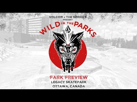 Volcom - Wild In The Parks | Park Preview: Ottawa, CA