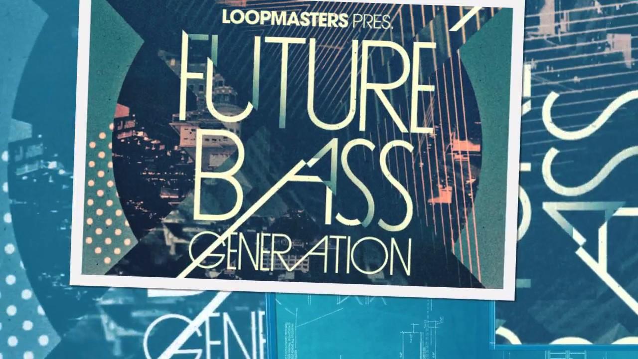 Future Bass Generation - Future Bass Samples & Loops - Loopmasters ...