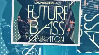 Future Bass Generation - Future Bass Samples Loops - Loopmasters