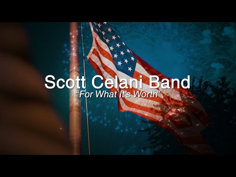 'For What It's Worth' - Scott Celani Band (Official Video)
