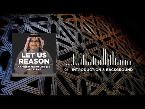 Let Us Reason Podcast - 01 - Introduction & Background