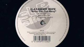 Alexander Hope - Never Can Get Away - Modern Soul Classics