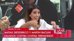 Matías Defederico y Martín Baclini ¿Aliados contra Chintia Fernández?