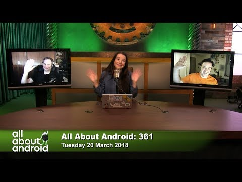 All About Android 361: Notch Appreciation