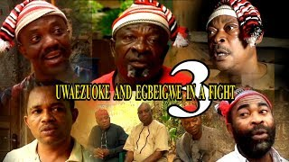 UWAEZUOKE AND EGBEIGWE IN A FIGHT SEASON 3 LATEST NIGERIA  IGBO FILM  2018