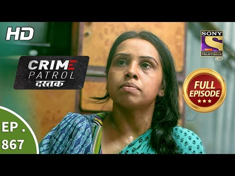 Crime Patrol Dastak - Ep 867 - Full Episode - 19th September, 2018