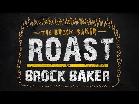 The Brock Baker Roast of Brock Baker