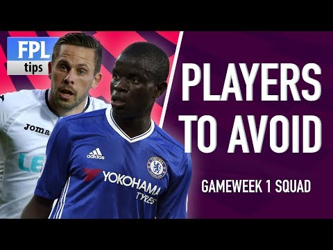 PLAYERS TO AVOID: GAMEWEEK 1 | Fantasy Premier League 2017/18