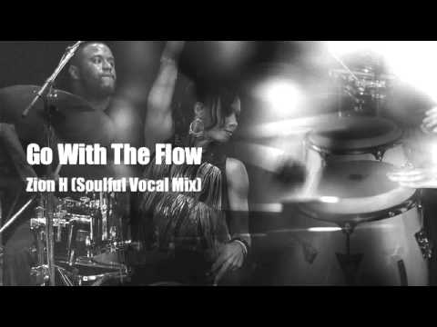 Go With The Flow - Zion H