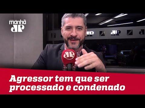 Bruno Garschagen: Além de ressarcir, autor de agressão tem que ser processado e condenado