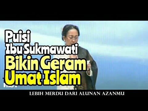 FULL VIDEO PUISI SUKMAWATI BIKIN GERAM UMAT  ISLAM