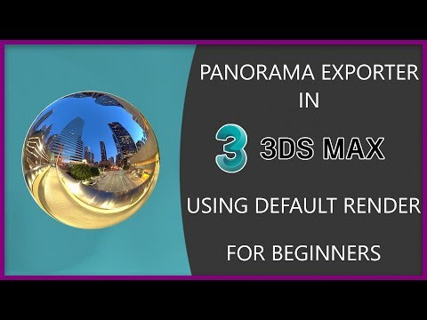 Panorama Exporter In 3Ds Max | For Beginners.