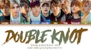"Gambar cover Stray Kids ""DOUBLE KNOT"" (Color Coded Lyrics Eng/Rom/Han/가사)"