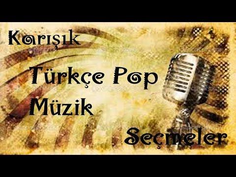 En Yeni Seçme Karışık Türkçe Pop - Hareketli şarkılar 2016 / 2017 ( Yeni Karma )