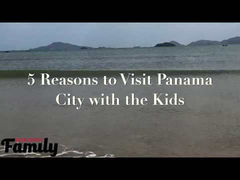 Why Your Next Family Vacation Should Be Panama City Yes
