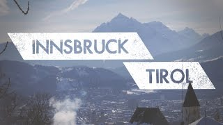 Innsbruck, Tirol | Capital of the Austrian Alps