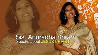 Anuradha Sriram Speaks About Jesus Christ