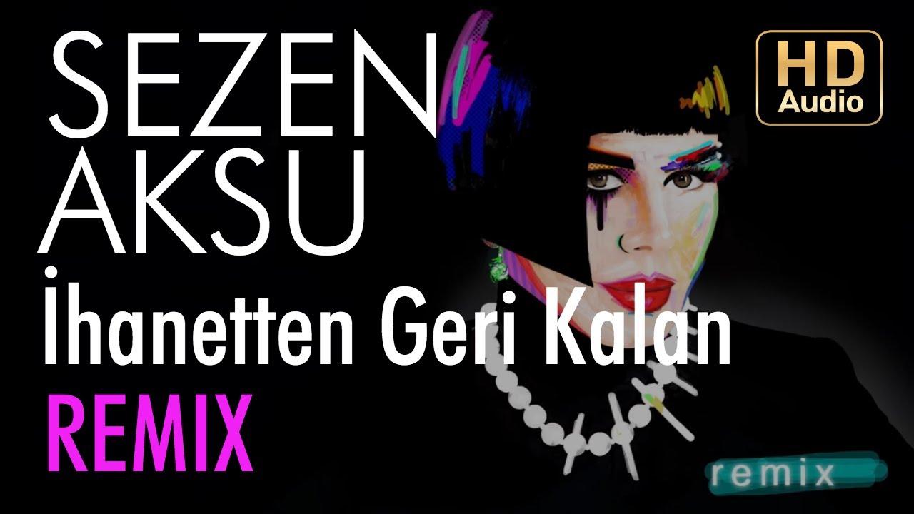 Sezen Aksu Ihanetten Geri Kalan Armageddon Turk Mix Youtube