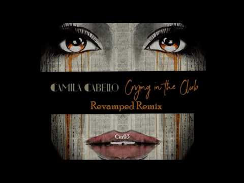 Camila Cabello  - Crying in the Club REVAMPED Remix [Prod Cits93]