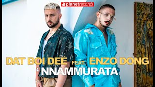 DAT BOI DEE Feat. ENZO DONG - 'Nnammurata (Official Video by Freddy Loons/Johnny Dama) Trap Italiano