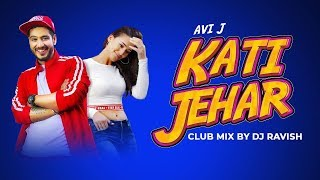 Kati Jeher Hai | Avi J Ft. Ravish Khanna | Club Mix | DJ Ravish | Viral Song 2019