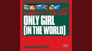 Only Girl In The World (Almighty Club Mix)