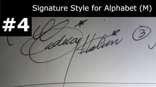 M Signature ||How to create signature for alphabet (M)(كيفية إنشاء توقيع اسمك )#4