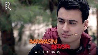 Barakasini bersin - Ali Otajonov | Баракасини берсин - Али Отажонов
