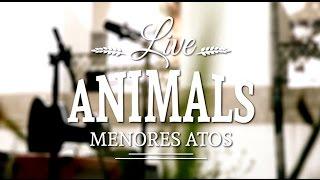 Live Animals - Menores Atos - Passional