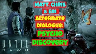 Emily, Chris & Matt Alt. Dialogue: Discovery of the Psycho | Until Dawn
