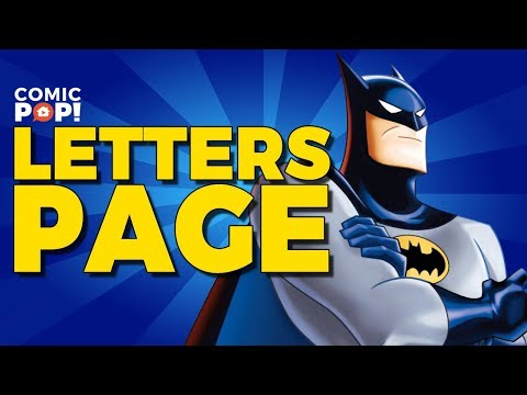 ComicPOP Letters Page: Bruce Timm DC Toys, Movies & more!