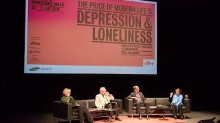 The Price Of Modern Life Is Depression And Loneliness Panel, Festival of Dangerous Ideas 2014