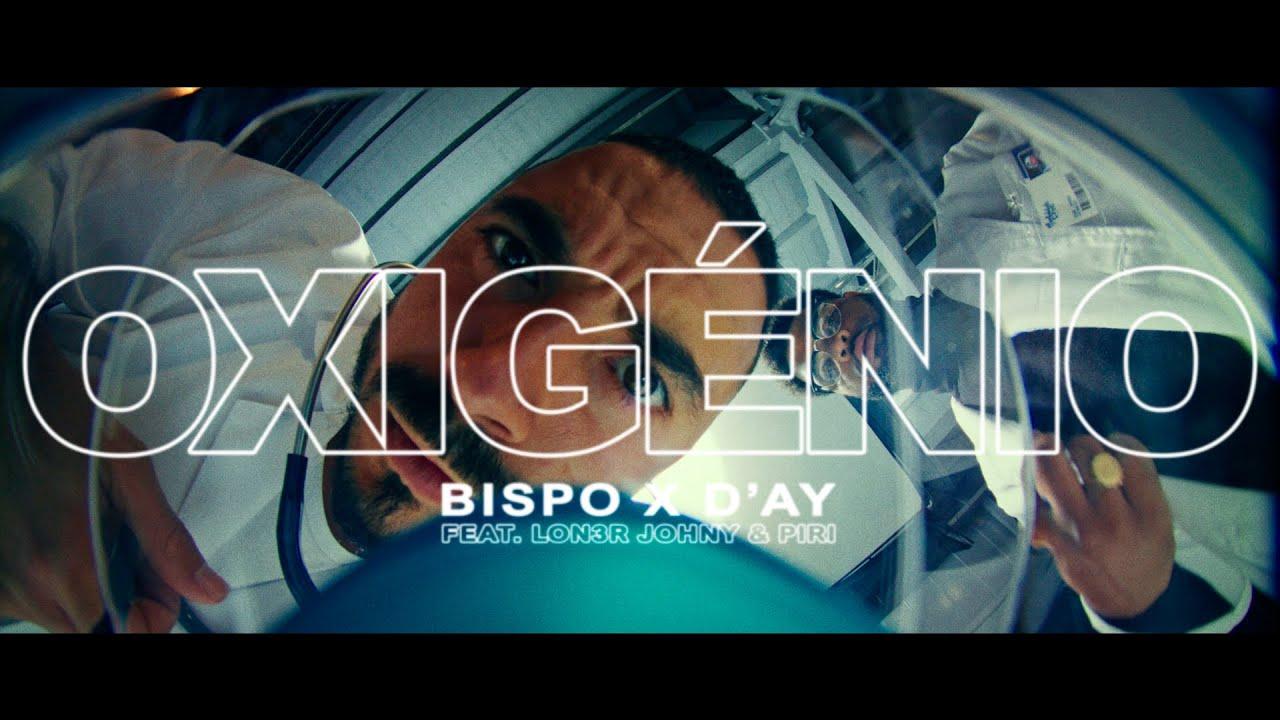 Download BISPO X D'AY - Oxigénio ft. LON3R JOHNY & PIRI