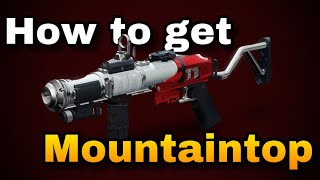 Destiny 2 Help Guide - How to get the Mountaintop grenade Launcher
