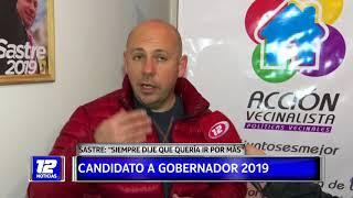 Sastre candidato a Gobernador 2019