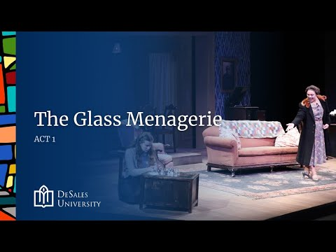 DeSales Act 1 Presents -  The Glass Menagerie