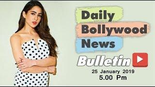 Latest Hindi Entertainment News From Bollywood | Sara Ali Khan | 25 January 2019 | 5:00 PM