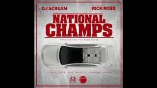 Rick Ross - National Champs Ft. DJ Scream