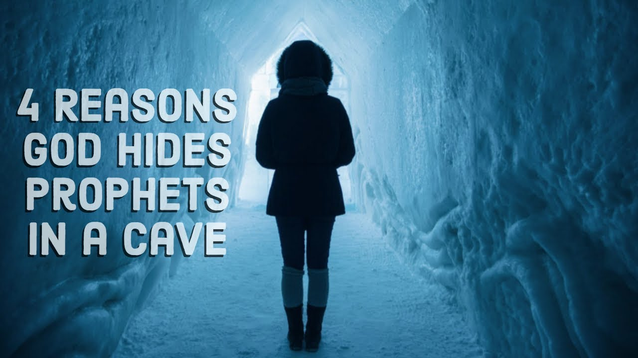 (More than) 4 Reasons God Hides Prophets in Caves | Season of Hiddenness
