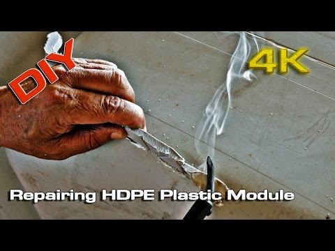 DIY Repairing HDPE Plastic Module