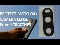 Protect Moto G4 Plus Camera from Scratches | Solution | Remover