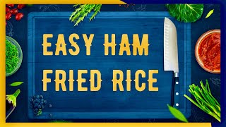 How To Cook Ham Fried Rice - Easy Recipe [Wayne's Full]