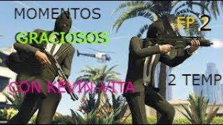 GTA V Oline EP 2 (Momentos Graciosos con Kevin-Vita) 2TEMP